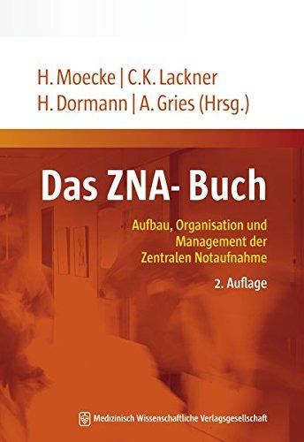 Das ZNA-Buch: Aufbau, Organisation und Management der Zentralen Notaufnahme