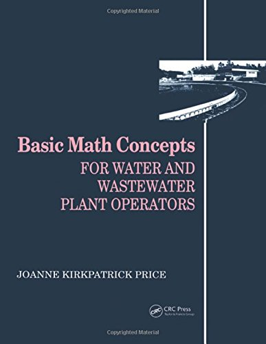 Basic Math Concepts: For Water and Wastewater Plant Operators (Mathematics for Water and Wastewater Treatment Plant Operato)