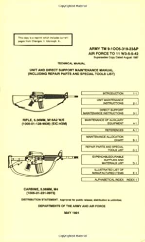 u s army m16a2 and m4 carbine 5 56mm rifle technical manual rh amazon com Army M4 Technical Manual