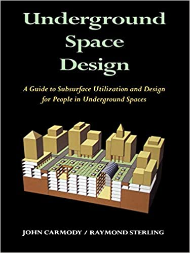 How To Design Spaces For People With >> Underground Space Design Raymond L Carmody 9780471285489