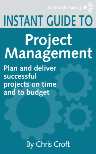 Project Management: Plan and deliver successful projects on time and to budget (Instant Guides)