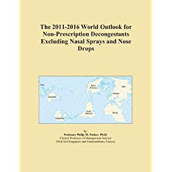 The 2011-2016 World Outlook for Non-Prescription Decongestants Excluding Nasal Sprays and Nose Drops