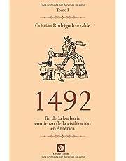1492: Fin de la barbarie, comienzo de la civilización en América