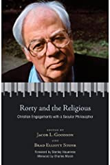 Rorty and the Religious: Christian Engagements with a Secular Philosopher Kindle Edition