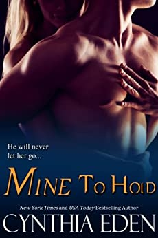 Mine To Hold (Mine- Romantic Suspense Book 3) by [Eden, Cynthia]