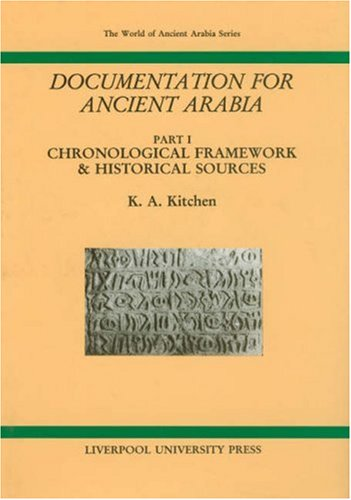 Documentation for Ancient Arabia, Part I: Chronological Framework and Historical Sources (Liverpool University Press - T