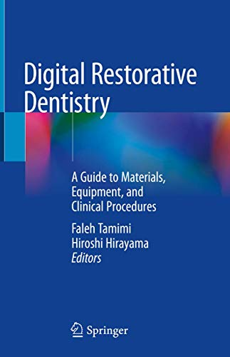 Digital Restorative Dentistry: A Guide to