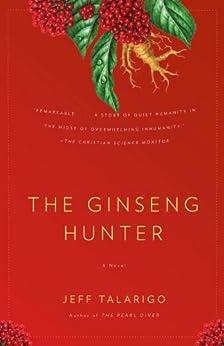 The Ginseng Hunter: A Novel by [Talarigo, Jeff]