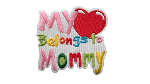 MY HEART BELONGS TO MOMMY Applique Embroidered Motif Fabric Love Mother Day Mum Decal 3 x 3 inches (7.5 x 7.5 cm) ()