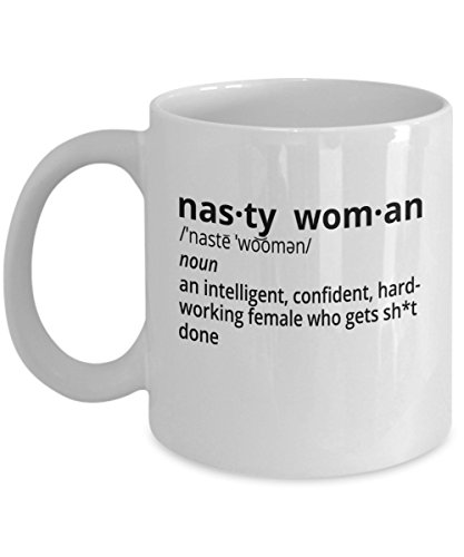 "Funny Mug 11oz ""Nasty Woman"" definition mug - Democratic novelty and gift - Hillary Clinton"