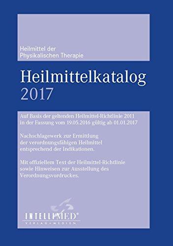Heilmittelkatalog Physikalische Therapie 2017: Auf Basis der geltenden Heilmittelrichtlinie