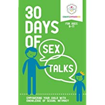 30 Days of Sex Talks for Ages 8-11: Empowering Your Child with Knowledge of Sexual Intimacy