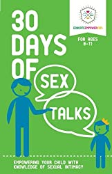 30 Days of Sex Talks for Ages 8-11: Empowering Your Child with Knowledge of Sexual Intimacy (Volume 2)