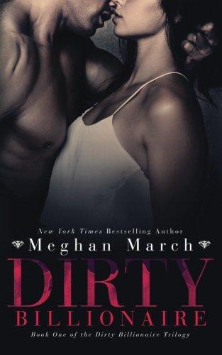 Dirty Billionaire (The Dirty Billionaire Trilogy) (Volume 1)