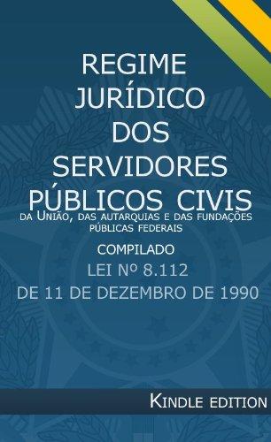 Regime Jurídico dos Servidores Públicos Compilado - Lei 8112