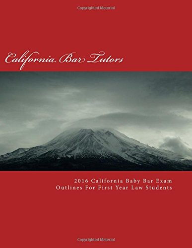 2016 California Baby Bar Exam Outlines For First Year Law Students California Bar Tutors