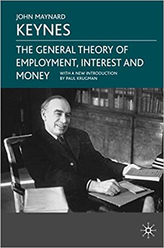 Read The General Theory Of Employment Interest And Money By John Maynard Keynes