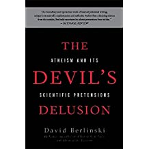 The Devil's Delusion: Atheism and its Scientific Pretensions