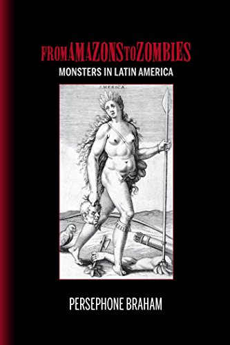 Download From Amazons to Zombies: Monsters in Latin America (Bucknell Studies in Latin American Literature and Theory) Pdf