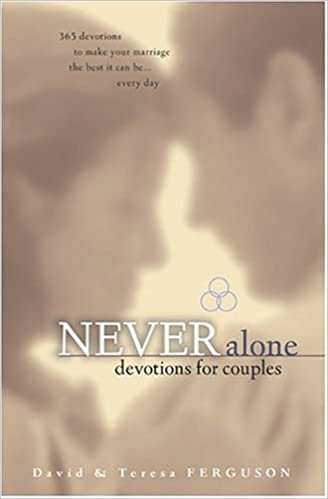 Never alone devotions for couples 365 inspirational readings never alone devotions for couples 365 inspirational readings david ferguson teresa ferguson 0031809053867 amazon books fandeluxe Image collections
