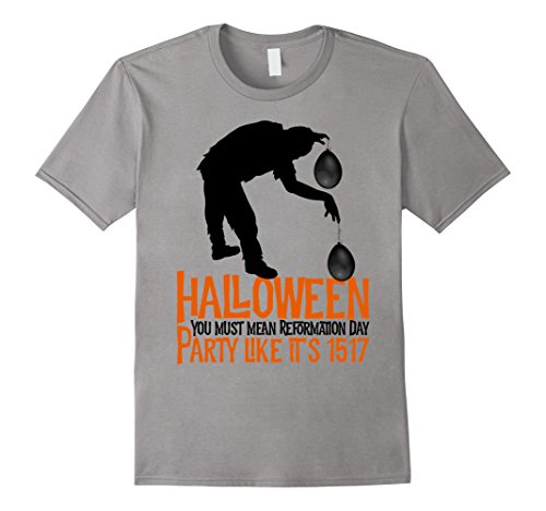 Mens Halloween You Must Mean Reformation Day Zombie T-shirt XL (Reformation Day Halloween History)
