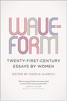 waveform  twenty first century essays by women  marcia aldrich    waveform  twenty first century essays by women