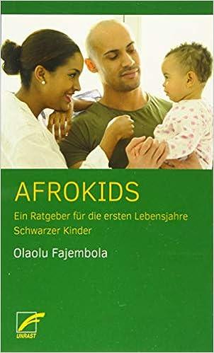 Afrokids – Ein Ratgeber für die ersten Lebensjahre Schwarzer