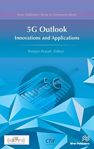 5G Outlook – Innovations and Applications (River Publishers Series in Communications)