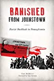 Banished from Johnstown: Racist Backlash in Pennsylvania (American Heritage)