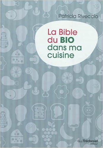 En ligne téléchargement La bible du Bio dans ma cuisine pdf