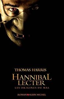 Hannibal Lecter, les origines du mal, Harris, Thomas