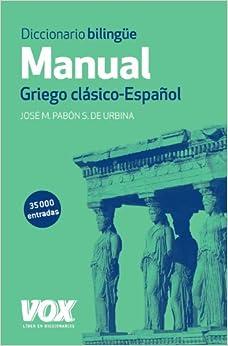 Diccionario Manual Griego. Griego Clásico-español por José María Pabón De Urbina epub