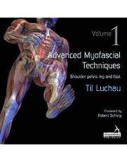 Advanced Myofascial Techniques: Volume 1: Shoulder, Pelvis, Leg and Foot (Volume 1)