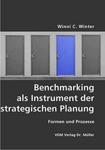 Benchmarking als Instrument der strategischen Planung: Formen und Prozesse Broschiert – 19. Februar 2007 Winni C Winter VDM Verlag Dr. Müller 3836404036 Management