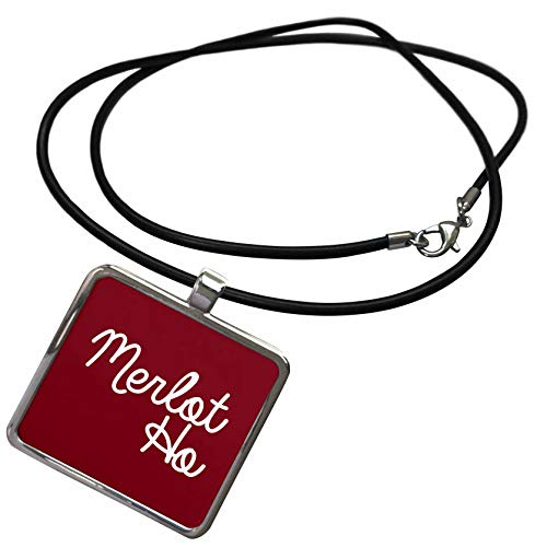 3dRose Tory Anne Collections Quotes - Merlot Ho - Necklace with Rectangle Pendant (ncl_301773_1)
