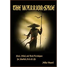 """The Warrior-Sage """"Soul, Mind, and Body Techniques for Martial Arts & Life"""""""