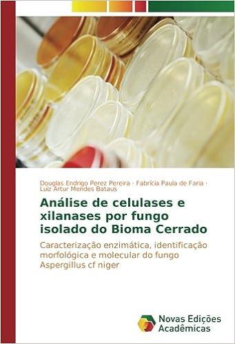 Análise de celulases e xilanases por fungo isolado do Bioma Cerrado: Caracterização enzimática, identificação morfológica e molecular do fungo Aspergillus cf niger