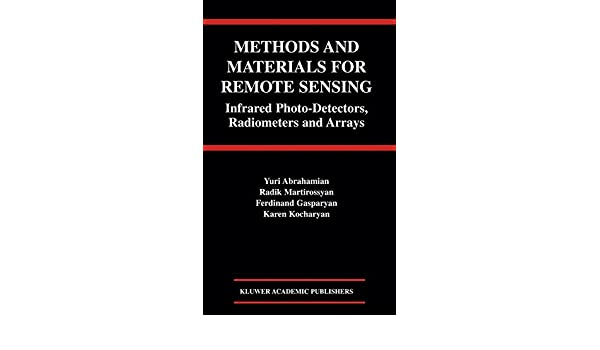Methods and Materials for Remote Sensing: Infrared Photo-Detectors, Radiometers and Arrays