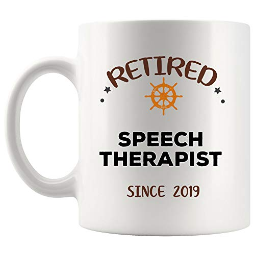 Retired Since 2019 Speech Therapist Mug Cup Tea Mugs Gift Celebrate Retirement Party Coworker Retire Retiring | Gift Therapists Assistant Graduation Speech-language Therapy Pathologist