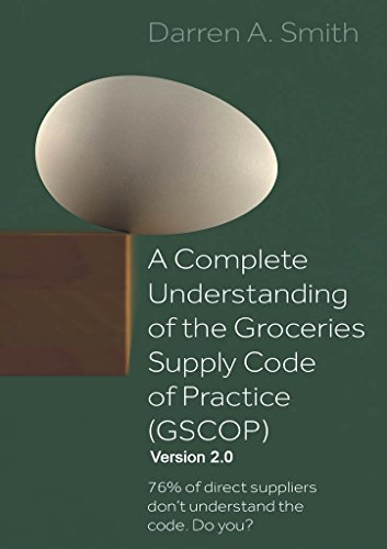A Complete Understanding of the Groceries Supply Code of Practice (GSCOP): 76% of Direct Suppliers Don't Understand the Code. Do you?