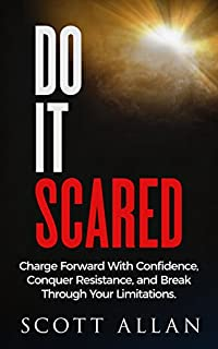 Do It Scared: Charge Forward With Confidence, Conquer Resistance, And Break Through Your Limitations. by Scott Allan ebook deal