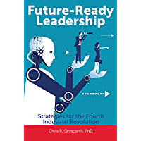 Future-Ready Leadership: Strategies for the Fourth Industrial Revolution (English Edition)