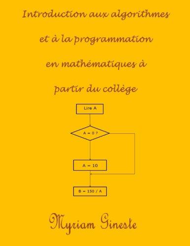 Introduction aux algorithmes et à la programmation en mathématiques à partir du collège (French Edition)