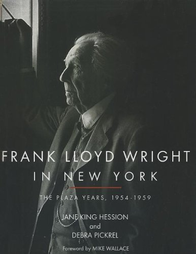 Frank Lloyd Wright in New York: The Plaza Years 1954-1959 by Jane King Hession - York Plaza New Kings
