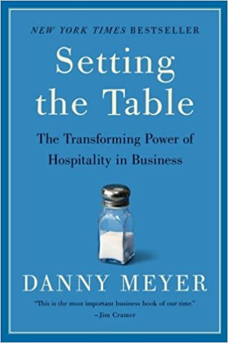 Image result for  5. Setting the Table: The Transforming Power of Hospitality in Business by Danny Meyer