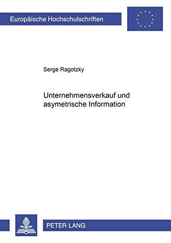 Unternehmensverkauf und asymmetrische Information (Europäische Hochschulschriften / European University Studies / Publications Universitaires Européennes) (German Edition)