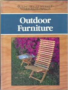 Outdoor Furniture (Build-it-better-yourself Woodworking Projects) (World Factory Outdoor Furniture)