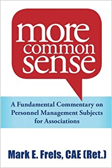 Book More Common Sense: A Fundamental Commentary on Personnel Management Subjects for Associations