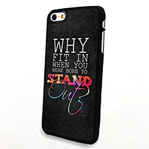 Generic Phone Accessories Matte Hard Plastic Phone Cases Quote Why Fit in When You Were Born to Stand Out fit for Iphone 6 Plus