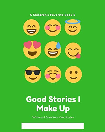 Good Stories I Make Up: Write and Draw Your Own Stories (Children's Favorite Book) -